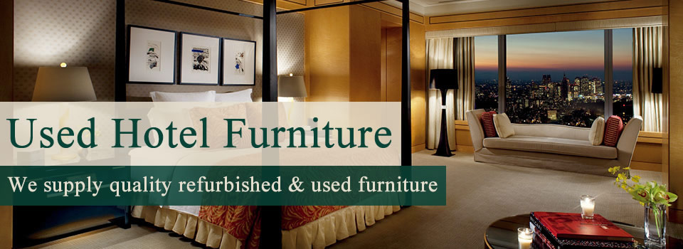We Supply Quality Used Second Hand Hotel Furniture Cfc